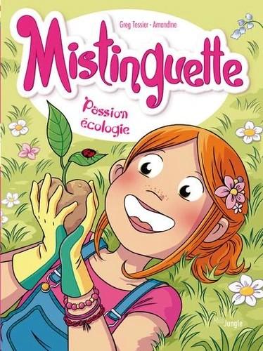 MISTINGUETTE - TOME 11 PASSION ECOLOGIE  / JUNGLE