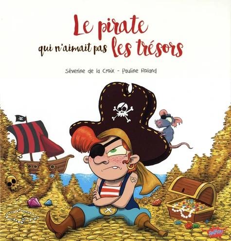 LE PIRATE QUI N'AIMAIT PAS LES TRESORS / EDITIONS SPLASH