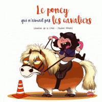 PONEY QUI N'AIMAIT PAS LES CAVALIERS (LE) / ROMAN POCHE / EDITIONS SP