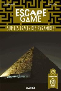 ESCAPE GAME : SUR LES TRACES DES PYRAMIDES / MANGO